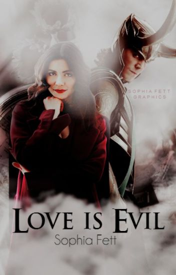 Love is Evil (Loki/Avengers FanFiction) - Sophia Fett - Wattpad