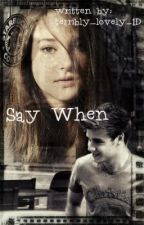 Say When (1D Fanfic) by terribly_lovely_1D