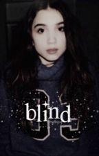 blind ♕ riarkle  by ohmyriley