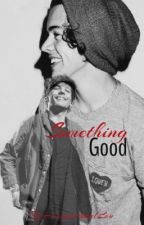 Something Good (m-preg) *Complete*  by HarrysAngelLou