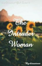 I'm Intruder Woman by Idayangs