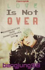 Love Is Not Over by bangjung98
