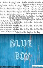 (Dear) Blue Boy {Completed} by bandXofXfandoms