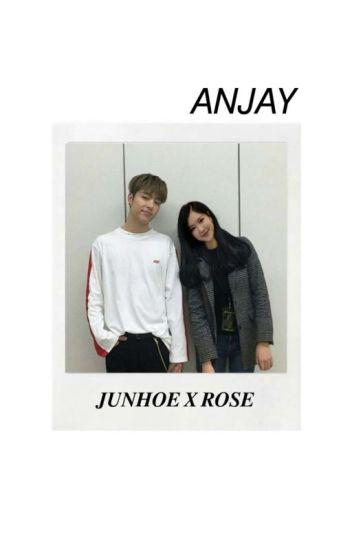 Anjay ➡Junhoe X Rose
