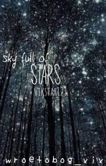*Sky full of stars* Vikkstar123