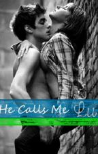 He Calls Me Lu by AlyssaLou