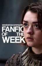FANFIC OF THE WEEK by westeroscommunity