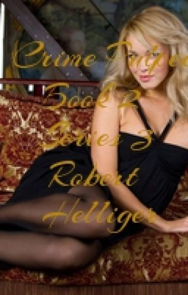 Crime Pulped Series 3 Book Two by RobertHelliger