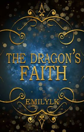 The Dragon's Faith by EmilyLK