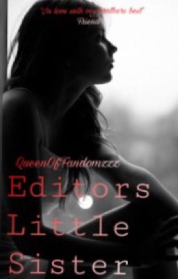 The Editors Little Sister