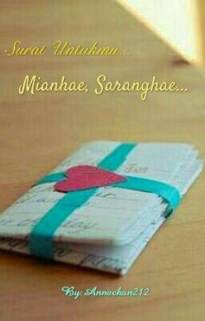 Surat Untukmu (Mianhae, Saranghae) by Annachan212
