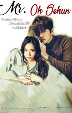 Mr. Oh Sehun [EXO Fanfiction] by Byunbaekiee69
