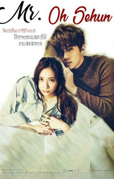 Mr. Oh Sehun [EXO Fanfiction]