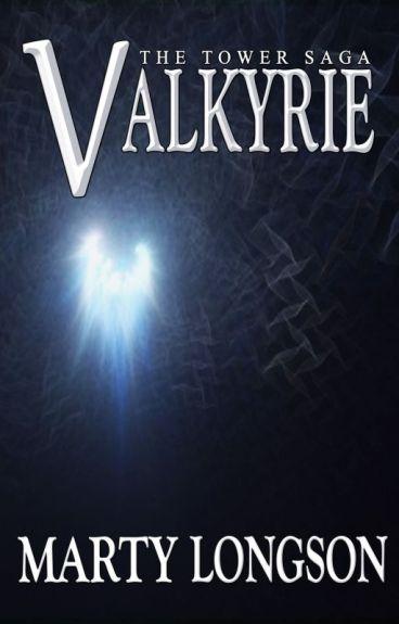 Valkyrie (The Tower Saga, Book 2) by MartyLongson