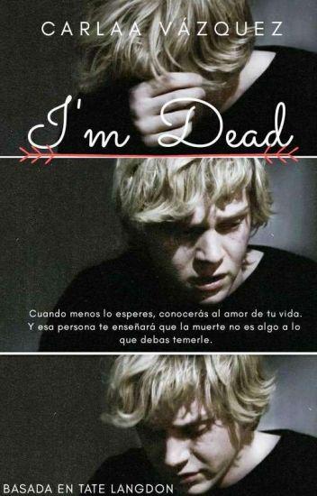 I'm Dead(Tate & Tu)