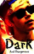 Dark and Dangerous (Dark Niall Horan FanFiction) by shelbyforever