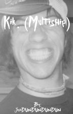Kik - Multiship (; by JoshDUNDUNDUNDUN