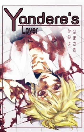 [ Yandere Len x Rin] [ SM + H] Yandere's Lover