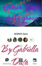 Ge$rek Fams chat's group by GabriellaDista