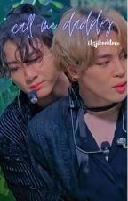 Call me Daddy (Jikook smut) by whengodmadebts