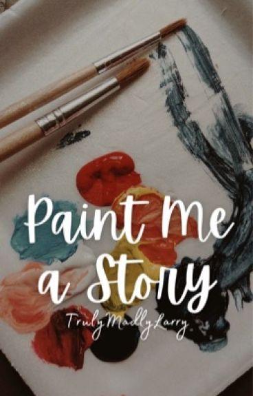 Paint Me A Story [Larry & Zouis] ✔