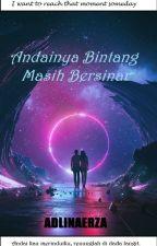 Andainya Bintang Masih Bersinar by AdlinaErza