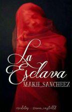 La Esclava by makii_sancheez