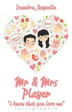Mr & Mrs Player  by Deandra_Raynelle