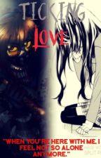 Ticking Love (Ticci Toby x reader) by XxNeverGirlXx