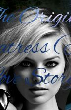 The Original Enchantress (A Klaus Mikaelson love story) Slow Updates by Loveydoveyfly