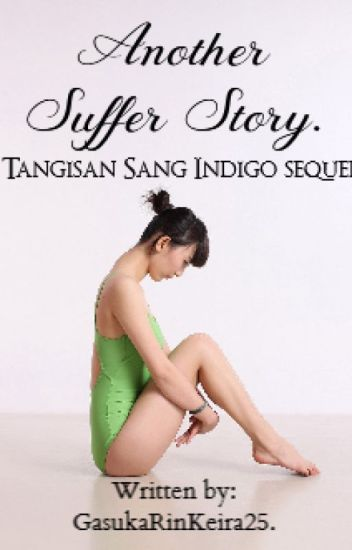 Another Suffer Story (Tangisan Sang Indigo 2).
