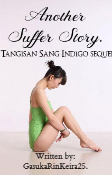 Another Suffer Story (Tangisan Sang Indigo 2).