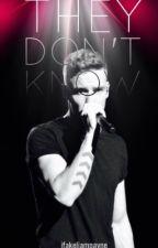 They Don't Know [Zianourry] by jfakeliampayne