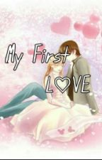 MY FIRST LOVE by Destyauliafitri12