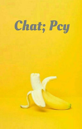 Chat; pcy