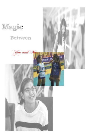 Magic Between YOU and ME