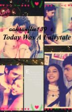 Manan ff : Today Was A Fairytale  by aakswiftie139
