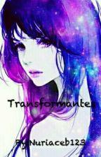 Transformantes by Nuriaceb123