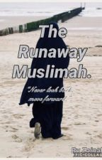 The Runaway Muslimah.  by princess11173