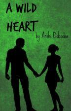 A Wild Heart by ArshiDokadia
