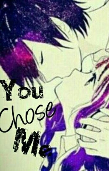 You Chose Me (Zerkaa FF)