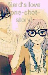 Nerd's love (one-shot-story) by bonakiddo