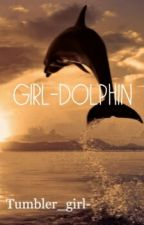 Girl-dolphin by Tumbler_girl-