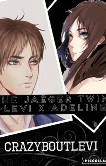 The Yaéger Twins (Levi X Adeline)