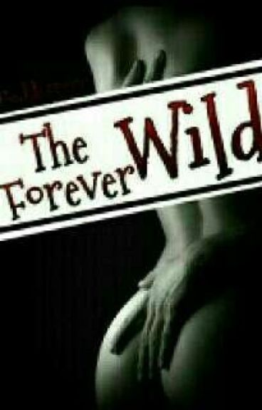 The Wild Forever