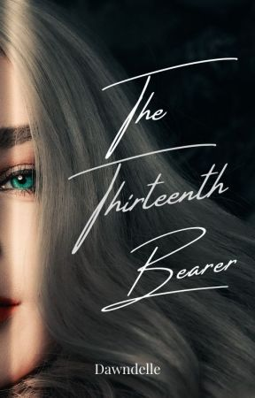 The 13th Bearer #Wattys2016 by Demisea