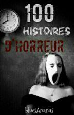 100 Histoires D'horreur by bluesAnanas