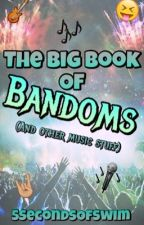 The Big Book Of Bandoms (And Other Music Stuff)  by 5SecondsOfSwim