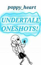 Undertale Oneshots {ON HOLD} by poppy_heart