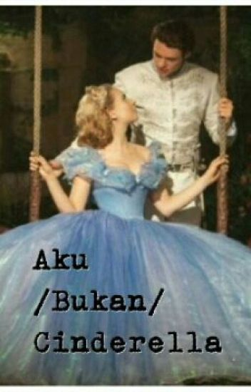 Aku (Bukan) Cinderella